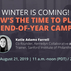 Winter is Coming! Now's The Time to Plan Your End-of-Year Campaign!