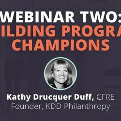 Fundraising For Academic Leaders Webinar Series - Building Program Champions In Higher Education